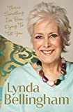 from Lynda Bellingham Theres Something Ive Been Dying to Tell You