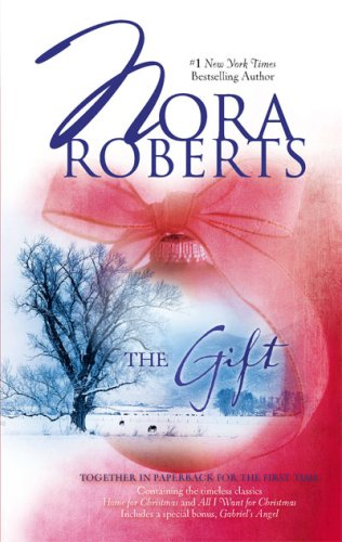 The Gift: Home For Christmas All I Want For Christmas Gabriel's Angel, NORA ROBERTS
