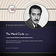 The Weird Circle, Vol. 1: The Classic Radio Collection Radio/TV Program by  Hollywood 360 Narrated by  full cast