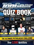 The Top Gear Quiz Book: The Ultimate Petrol Head Challenge