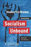 img - for Socialism Unbound: Principles, Practices, and Prospects (Columbia Studies in Political Thought / Political History) book / textbook / text book