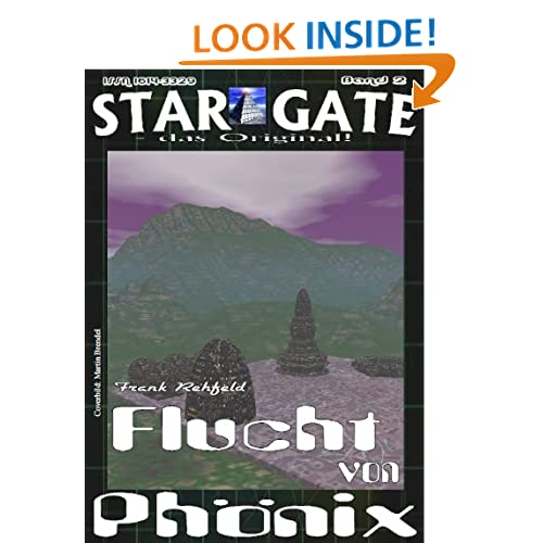 STAR GATE Heftausgabe 002: Flucht von Phonix (STAR GATE - das Original - Heftausgabe) (German Edition) Frank Rehfeld and Wilfried A. Hary
