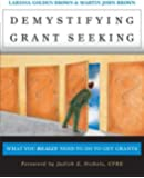Demystifying Grant Seeking: What You Really Need to Do to Get Grants (Jossey-Bass Nonprofit and Public Management Series)