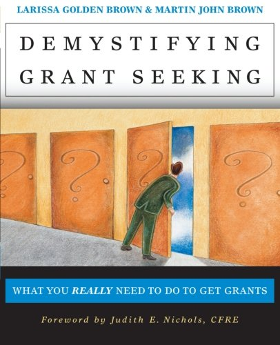 Demystifying Grant Seeking: What You Really Need to Do to...