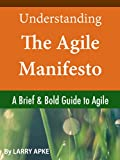 img - for Understanding The Agile Manifesto: A Brief & Bold Guide to Agile book / textbook / text book