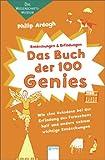 Das Buch der 100 Genies: Wie eine Keksdose bei der Erfindung des Fernsehens half und andere extrem wichtige Entdeckungen. Das Wissenschaftsmuseum