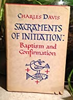 Sacraments of initiation, baptism and…