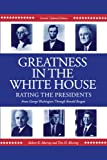 Greatness in the White House: Rating the Presidents, From Washington Through Ronald Reagan (0271024860) by Murray, Robert