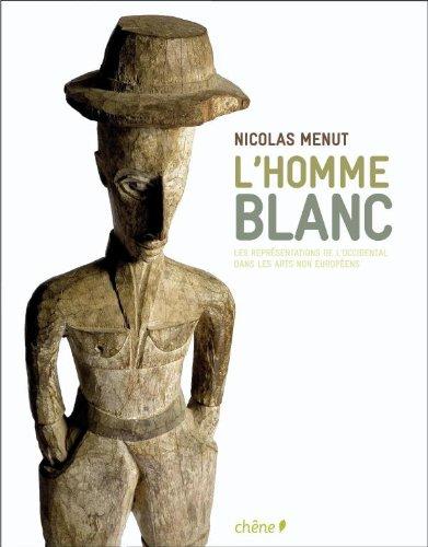 L'homme blanc: Les représentations de l'Occidental dans les arts non européens