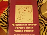img - for Elephants Never Forget Their Times Tables (Fingerithmatic) book / textbook / text book