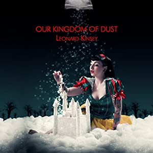 Our Kingdom of Dust Audiobook