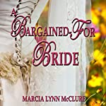 A Bargained-For Bride | Marcia Lynn McClure