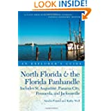 Explorer's Guide North Florida & the Florida Panhandle: Includes St. Augustine, Panama City, Pensacola, and Jacksonville...