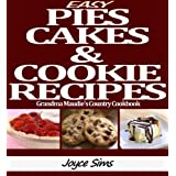 Easy Pies, Cakes, and Cookie Recipes:Grandma Maudie's Country Cookbook ~ Joyce  Sims