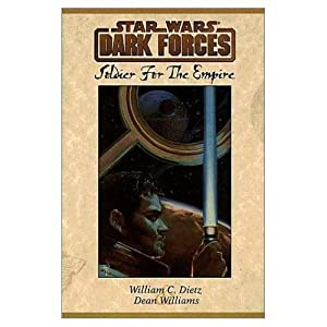Star Wars: Dark Forces: Soldier for the Empire GSA by William C. Dietz and Dean Williams