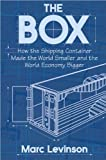 img - for by Marc Levinson The Box: How the Shipping Container Made the World Smaller and the World Economy Bigger (text only)[Paperback]2008 book / textbook / text book