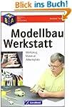 Modellbau-Werkstatt: Werkzeug - Mater...