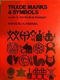 Trade Marks & Symbols, Vol. 2: Symbolical Designs (Trade Marks and Symbols)