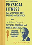Physical Fitness Thru A Superior Diet, Fasting, and Dietetics