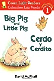 Big Pig and Little Pig/Cerdo y Cerdito (Green Light Readers Level 1) (Spanish and English Edition)