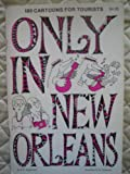 img - for Only in New Orleans book / textbook / text book