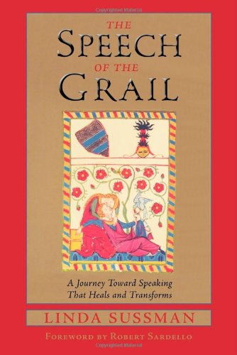 Best Price The Speech of the Grail A Journey Toward Speaking That Heals and Transforms Studies in Imagination094027972X
