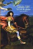 echange, troc François Lebrun - Louis XIV : Le roi de gloire