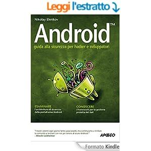 Android: guida alla sicurezza per hacker e sviluppatori