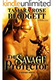 The Savage Protector (#5): Alpha Warriors of the Band (The Savage Series)