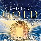 Ladies of Gold, Volume One: The Remarkable Ministry of the Golden Candlestick Hörbuch von James Maloney Gesprochen von: Deb Thomas