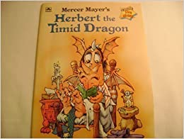 Mercer mayer 39 s herbert the timid dragon a golden star for Mercer available loads