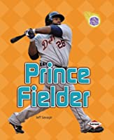 Prince Fielder (Amazing Athletes)