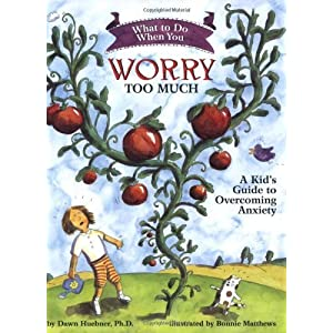 What to Do When You Worry Too Much: A Kid's Guide to Overcoming Anxiety (What to Do Guides for Kids) [Paperback]