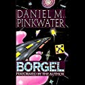 Borgel (       UNABRIDGED) by Daniel Pinkwater Narrated by Daniel Pinkwater