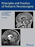 Principles and Practice of Pediatric Neurosurgery