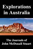img - for Explorations in Australia: The Journals of John McDouall Stuart, Fully Illustrated book / textbook / text book