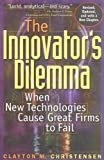 Image of The Innovator's Dilemma: When New Technologies Cause Great Firms to Fail