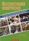 Economie Gestion : Baccalauréats professionnels industriels Seconde, Première et Terminale professionnelles