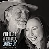 Willie Nelson & Sister Bobbie - 'December Day (Willie's Stash, Vol. 1)'