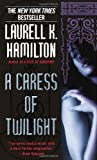 A Caress of Twilight (0345423429) by Hamilton, Laurell K.