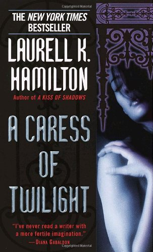 A Caress of Twilight (Meredith Gentry, Book 2) - Laurell K. Hamilton