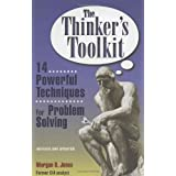 "The Thinker's Toolkit: 14 Powerful Techniques for Problem Solvingvon ""Morgan D. Jones"""