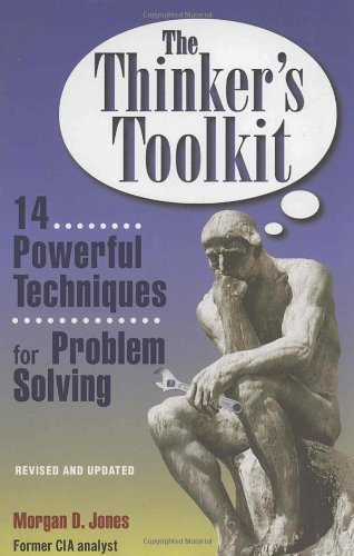 The Thinker's Toolkit: 14 Powerful Techniques for Problem...