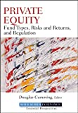 img - for Private Equity: Fund Types, Risks and Returns, and Regulation (Robert W. Kolb Series) book / textbook / text book