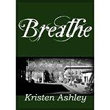 Breathe (Colorado Mountain Series Book 4) ~ Kristen Ashley