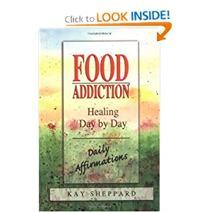 Food Addiction: Healing Day By Day, Daily Affirmations (Paperback)