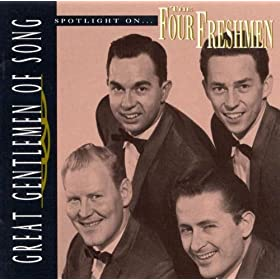 Four Freshmen - Great Gentlemen Of Song: Spotlight On The Four Freshmen