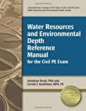 Water Resources and Environmental Depth Reference Manual for the Civil PE Exam (1591260957) by Brant PhD, Jonathan