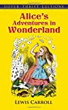 Alice s Adventures in Wonderland (Dover Thrift Editions)