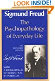 The Psychopathology of Everyday Life (The Standard Edition)  (Complete Psychological Works of Sigmund Freud)